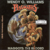 Plasmatics-Wendy O Williams -Maggots: The Record by The Plasmatics