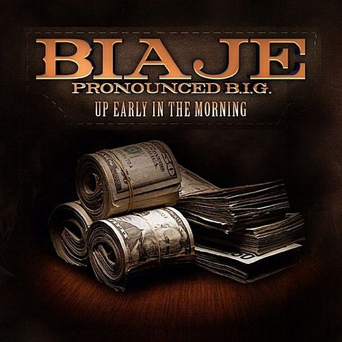 Up Early In The Morning by Biaje