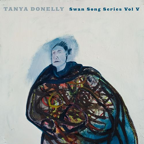 Swan Song Series Vol.5 by Tanya Donelly