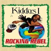 Rocking Rebel Volume 1 by Kiddus I