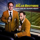 What Are We Talking About? by The Sklar Brothers