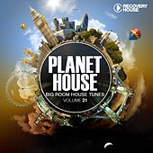 Planet House, Vol. 21 by Various Artists