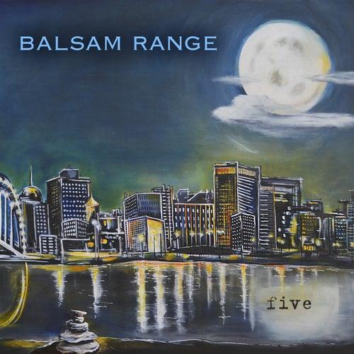 Five by Balsam Range