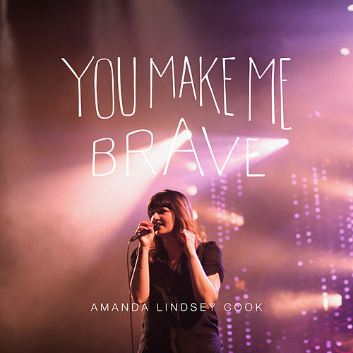 You Make Me Brave (Live) by Amanda Cook