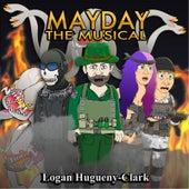 Mayday the Musical by Logan Hugueny-Clark