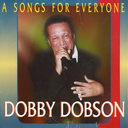 Songs For Everyone by Dobby Dobson