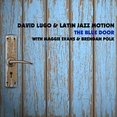 The Blue Door (with Maggie Evans & Brendan Polk) by David Lugo