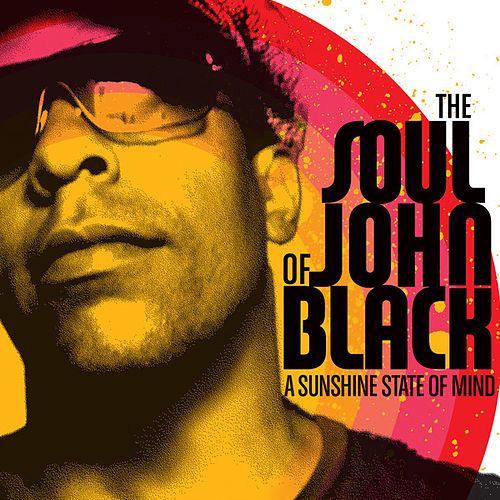 A Sunshine State Of Mind: Volume 3 by The Soul Of John Black