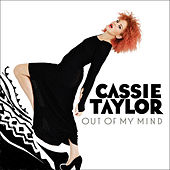 Out Of My Mind by Cassie Taylor
