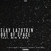 Out of Space - Single by Elay Lazutkin