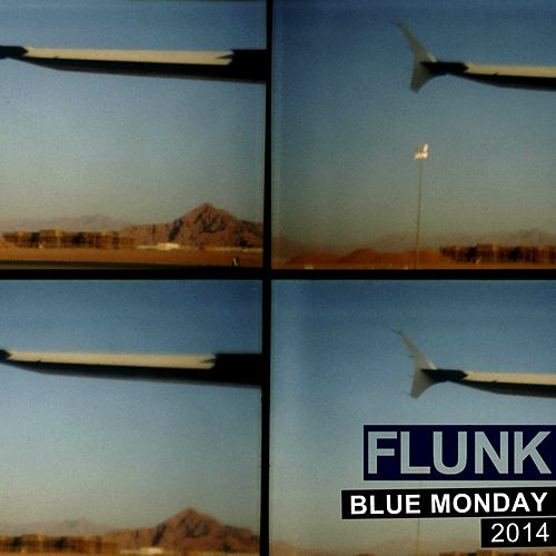 Blue Monday 2014 by Flunk