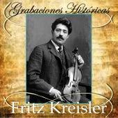Grabaciones Históricas by Fritz Kreisler