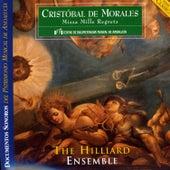 Cristóbal de Morales: Missa Mille Regretz by The Hilliard Ensemble