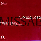 Alonso Lobo: Missae by Musica Ficta