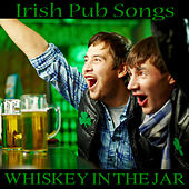 Irish Pub Songs: Whiskey in the Jar by The O'Neill Brothers Group