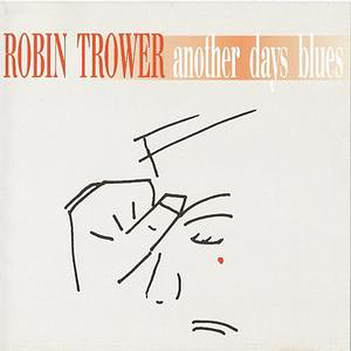Another Days Blues by Robin Trower