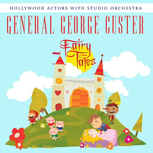 General George Custer by Hollywood Actors