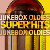 Jukebox Oldies Super Hits - #1 Hits & Favorite Songs Through the 50's, 60's, And 70's with Roy Orbison, Sly and the Family Stone, The Crystals, Sam & Dave, Little Richard, The Chiffons, And More! by Various Artists