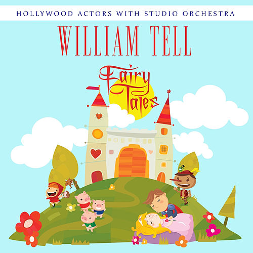 William Tell by Hollywood Actors