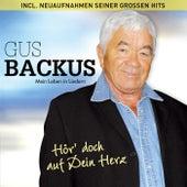 Hör' doch auf Dein Herz - incl. Neuaufnahmen seiner großen Hits - Mein Leben in Liedern by Gus Backus