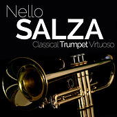 Nello Salza: Classical Trumpet Virtuoso by Various Artists