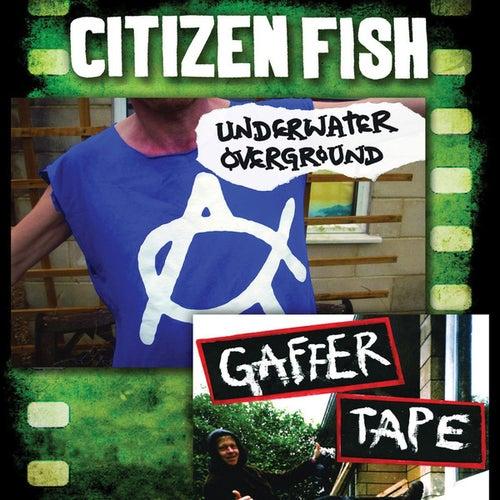 Underwater Overground: Gaffer Tape by Citizen Fish