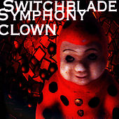 Clown by Switchblade Symphony