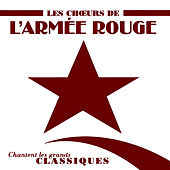 Sing The Great Classics (Chantent Les Grands Classiques) by The Red Army Choirs Of Alexandrov (Les Choeurs De L'Armée Rouge D'Alexandrov)