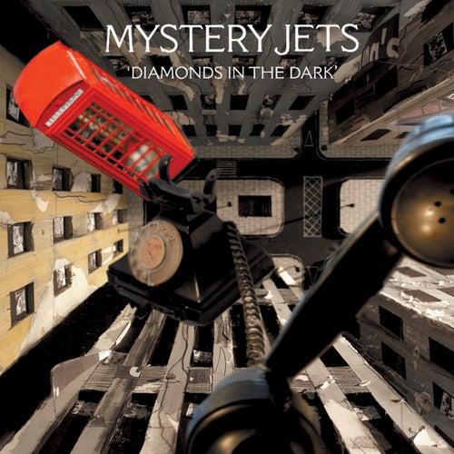 Diamonds In The Dark by Mystery Jets