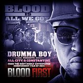 Blood Is All We Got - Single by Drumma Boy