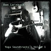 Yoga Soundtracks, Volume 1 by Ben Leinbach