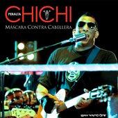 Chichi Peralta- Máscara Contra Cabellera ( Way Yano' one' ) by Chichi Peralta