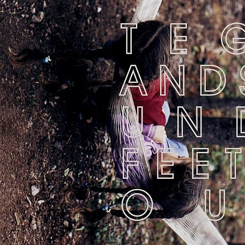 Under Feet Like Ours by Tegan and Sara