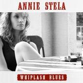 Whiplash Blues by Annie Stela