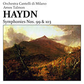 Haydn: Symphonies Nos. 99 & 103 by Orchestra Cantelli di Milano and Amos Talmon