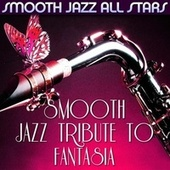 Smooth Jazz Tribute to Fantasia by Smooth Jazz Allstars