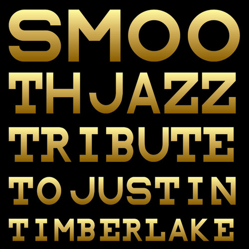 Smooth Jazz Tribute to Justin Timberlake by Smooth Jazz Allstars