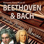 Romantic Piano Music of Beethoven & Bach by Romantic Piano Music