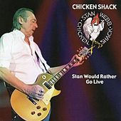 Stan Would Rather Go Live by Chicken Shack