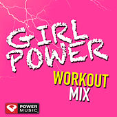 Girl Power Workout Mix (60 Min Non-Stop Workout Mix (130 BPM) by Various Artists