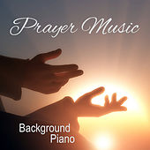 Prayer Music: Background Piano by The O'Neill Brothers Group