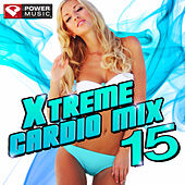 Xtreme Cardio Mix Vol. 15 (60 Min Non-Stop Workout Mix (140-152 BPM) ) by Various Artists