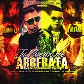 Tu Cuerpo Me Arrebata (Tropical Mix) [feat. J Alvarez & DJ Joe] by Trebol Clan