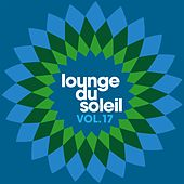 Lounge Du Soleil Vol.17 by Various Artists