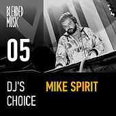 DJ's Choice: Mike Spirit by Various Artists