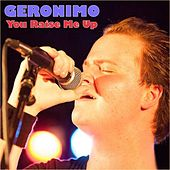 You Raise Me Up by Geronimo