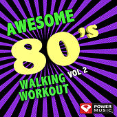 Awesome 80's Walking Workout Mix Vol. 2 (60 Min Non-Stop Workout Mix (122-128) ) by Various Artists