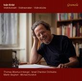 Iván Eröd: Violinkonzert, Violinsonaten & Violinstücke by Thomas Albertus Irnberger