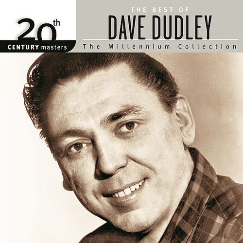 20th Century Masters: The Millennium Collection by Dave Dudley