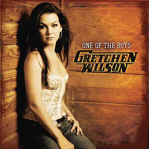 One Of The Boys by Gretchen Wilson
